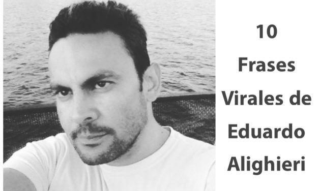 10 frases virales de Eduardo Alighieri con millones de visualizaciones en redes